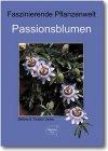 Faszinierende Pflanzenwelt - Passionsblumen